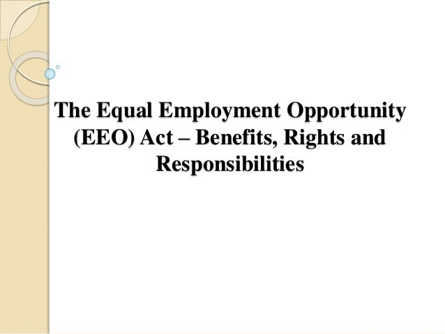 equal employment oppurtunity and employee rights Start studying hr test 2 learn vocabulary, terms, and more with flashcards individuals protected by federal equal employment opportunity laws include all of the following except: which of the following employers are covered under the civil rights act.