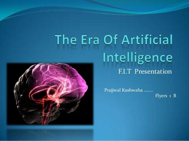 F.I.T PresentationPrajjwal Kushwaha ……..                         Flyers 1 B