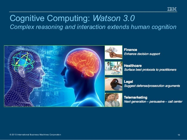 cognitive computing Thanks for a2as as quoted by peter norvig artificial intelligence is exhibited by intelligent agents that can decide what actions to take and when to take them and as quoted by ibm cognitive computing are systems that learn at scale, reason w.