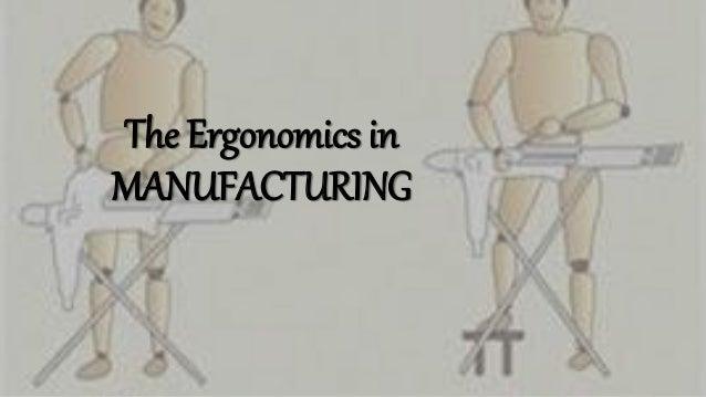 The Ergonomics in MANUFACTURING