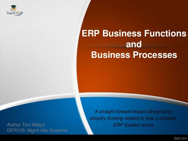 ERP Business Functions                                     and                              Business Processes            ...