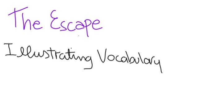 The Escape - Illustrating vocabulary