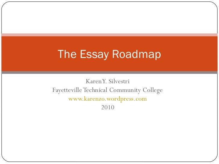 the essay roadmap the essay roadmap karen y silvestrifayetteville technical community college karenzo wordpress