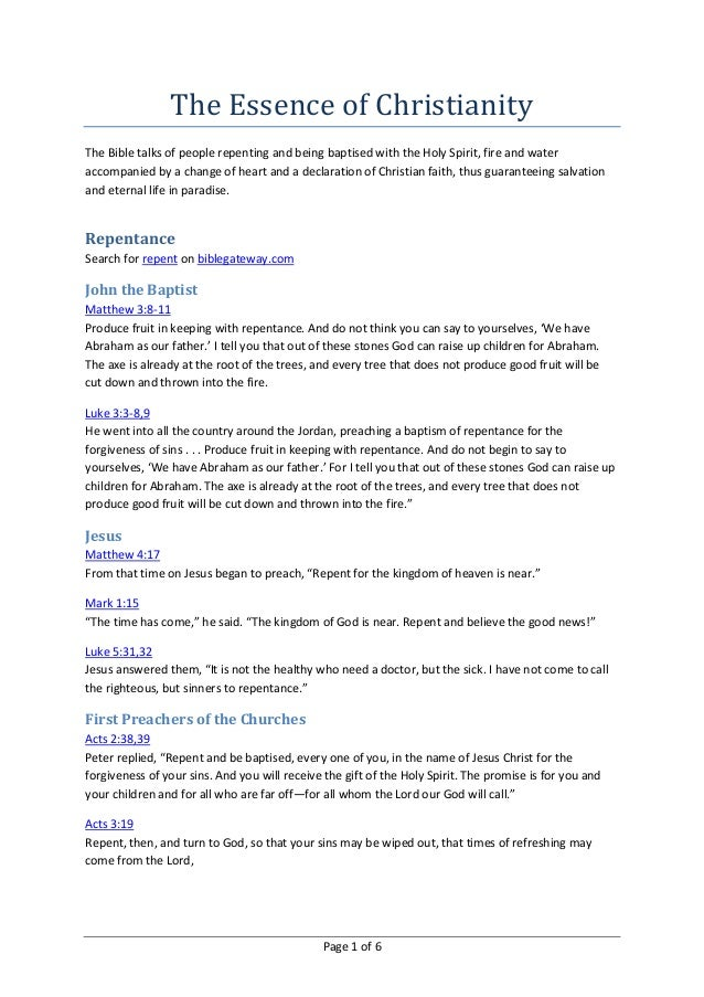 Page 1 of 6 The Essence of Christianity The Bible talks of people repenting and being baptised with the Holy Spirit, fire ...