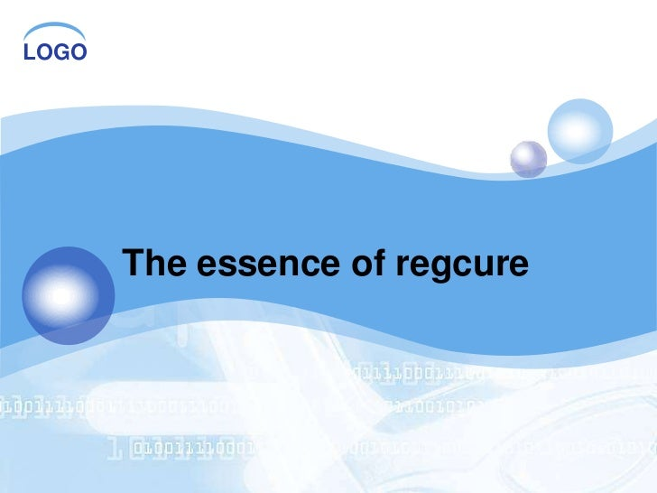 The essence of regcure<br />
