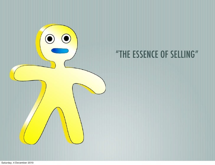 """""""THE ESSENCE OF SELLING""""Saturday, 4 December 2010"""
