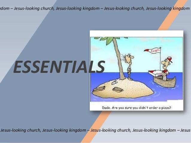 gdom – Jesus-looking church, Jesus-looking kingdom – Jesus-looking church, Jesus-looking kingdom  ESSENTIALS  Jesus-lookin...