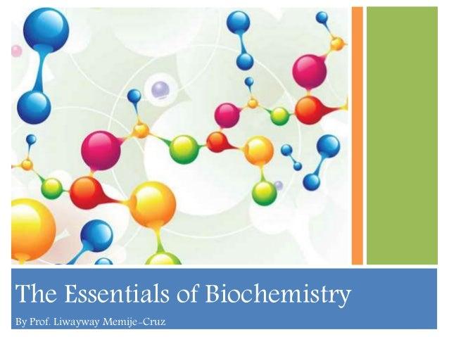 The Essentials of Biochemistry By Prof. Liwayway Memije-Cruz