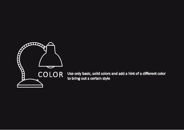 Use only basic, solid colors and add a hint of a different color  to bring out a certain style COLOR