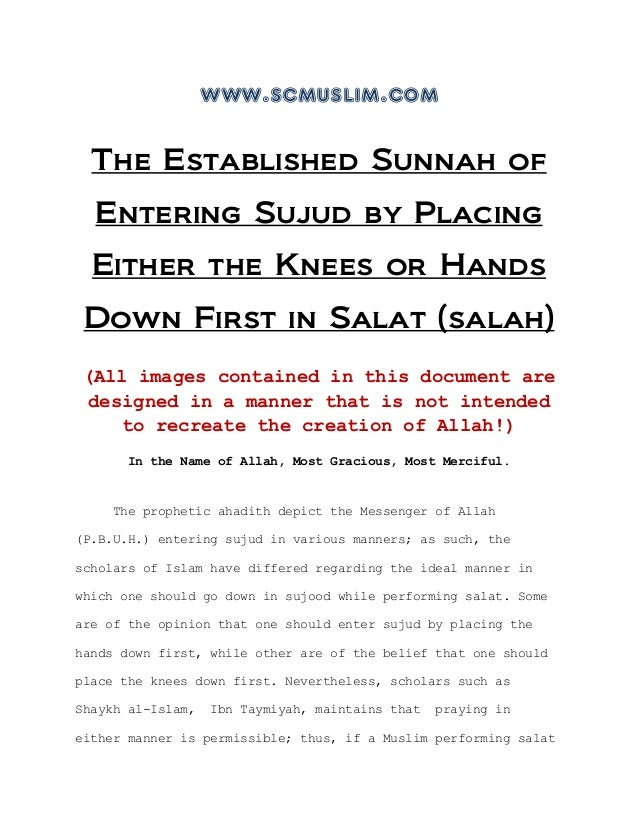 www.scmuslim.comThe Established Sunnah ofEntering Sujud by PlacingEither the Knees or HandsDown First in Salat (salah)(All...