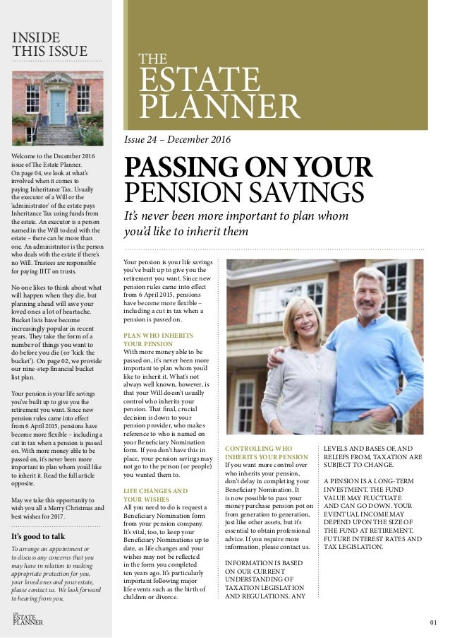THE ESTATE PLANNER INSIDE THIS ISSUE Welcome to the December 2016 issue of The Estate Planner. On page 04, we look at what...