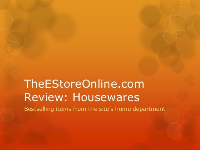 TheEStoreOnline.comReview: HousewaresBestselling items from the site's home department