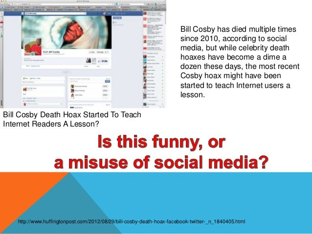 Bill Cosby Death Hoax Started To Teach Internet Readers A Lesson? Bill Cosby has died multiple times since 2010, according...