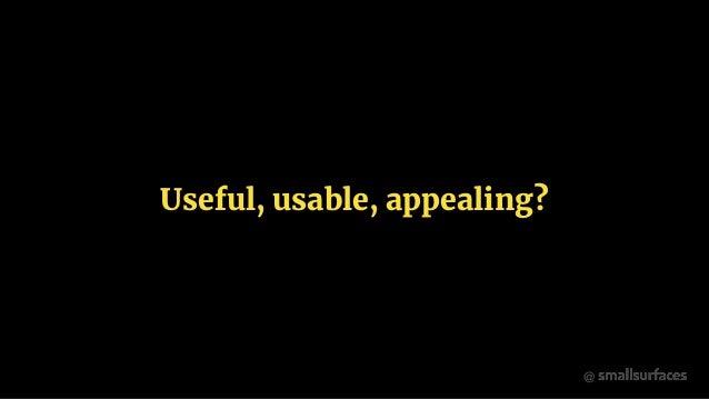 @ Useful, usable, appealing?