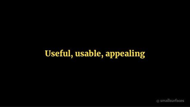 @ Useful, usable, appealing