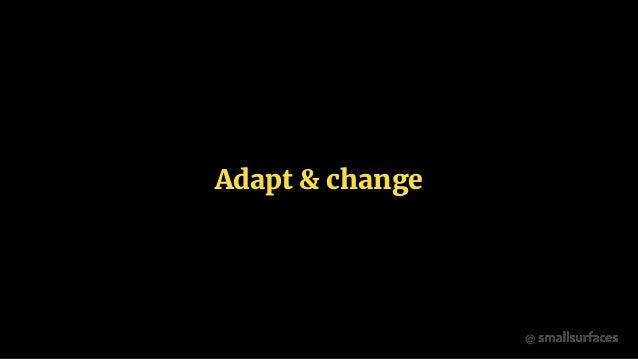 @ Adapt & change