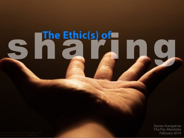 sharing The Ethic(s) of  cc licensed ( BY NC ND ) flickr photo by ~diP: http://flickr.com/photos/dip108/388012741/  Darren K...