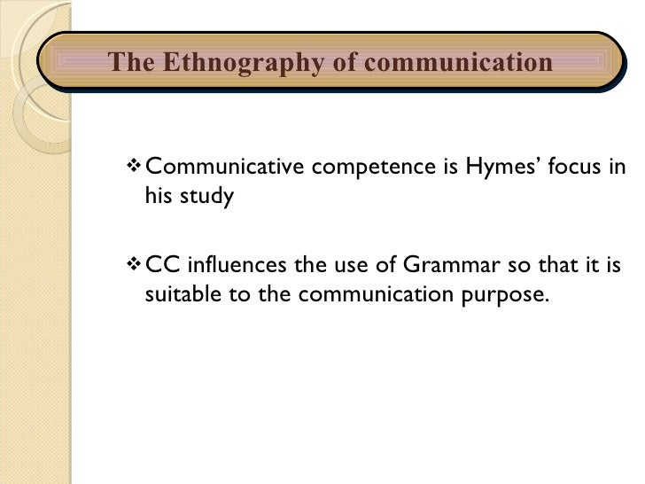 ethnography of communication analysis The type of sample depends on how you want to analyze the data  b  ethnography of communication: our key method for today's readings is.