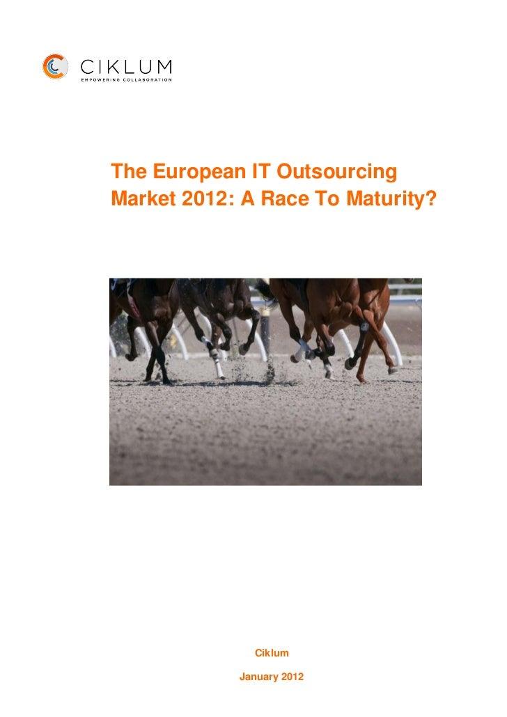 The European IT OutsourcingMarket 2012: A Race To Maturity?              Ciklum            January 2012