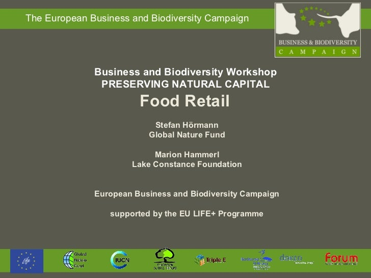 Business and Biodiversity Workshop  PRESERVING NATURAL CAPITAL  Food Retail  Stefan Hörmann Global Nature Fund Marion Hamm...