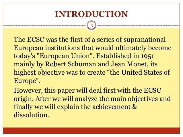 an overview of the european coal and steel community The european coal and steel community (ecsc) was the first step in the  process of  2 for a comprehensive and detailed description of ecsc policies  and.