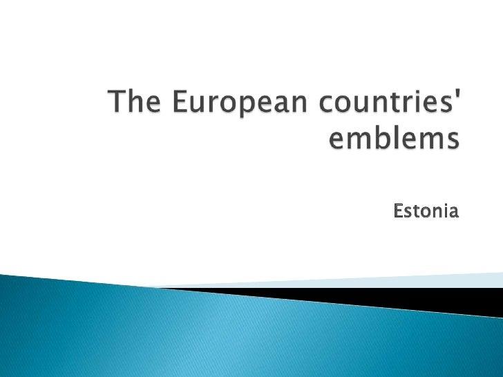 TheEuropeancountries' emblems<br />Estonia<br />