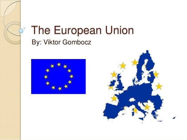 The European UnionBy: Viktor Gombocz