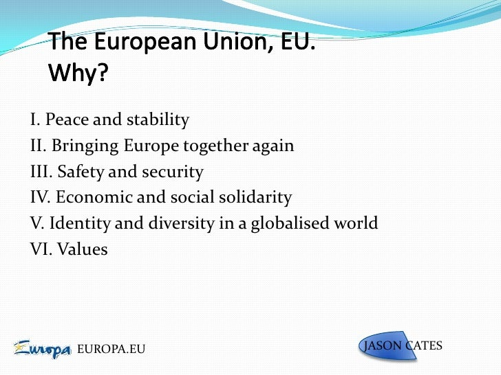 european union bringing peace to europe The theme of the conference idea of the european union, a path to peace   bringing along some differences within the european union framework  path  and contribute to the promotion of peace and security in europe.