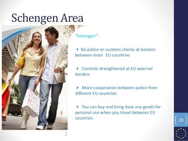 "Free to move Schengen Area ""Schengen"": 4 No police or customs checks at borders between most EU countries 4 Controls stren..."