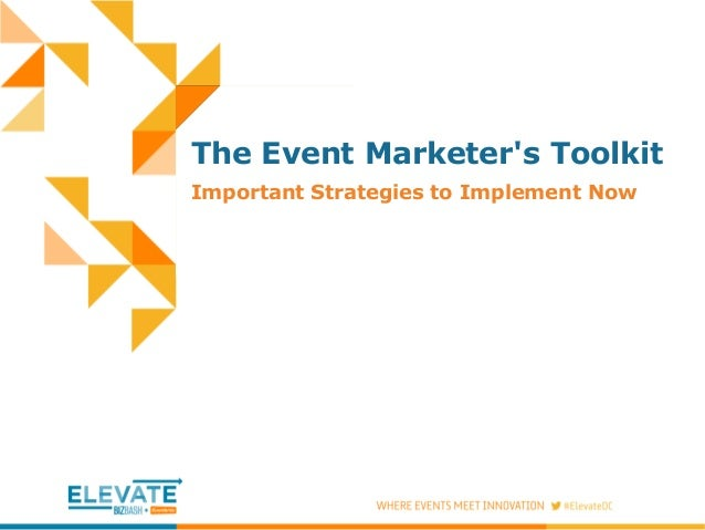 The Event Marketer's Toolkit Important Strategies to Implement Now