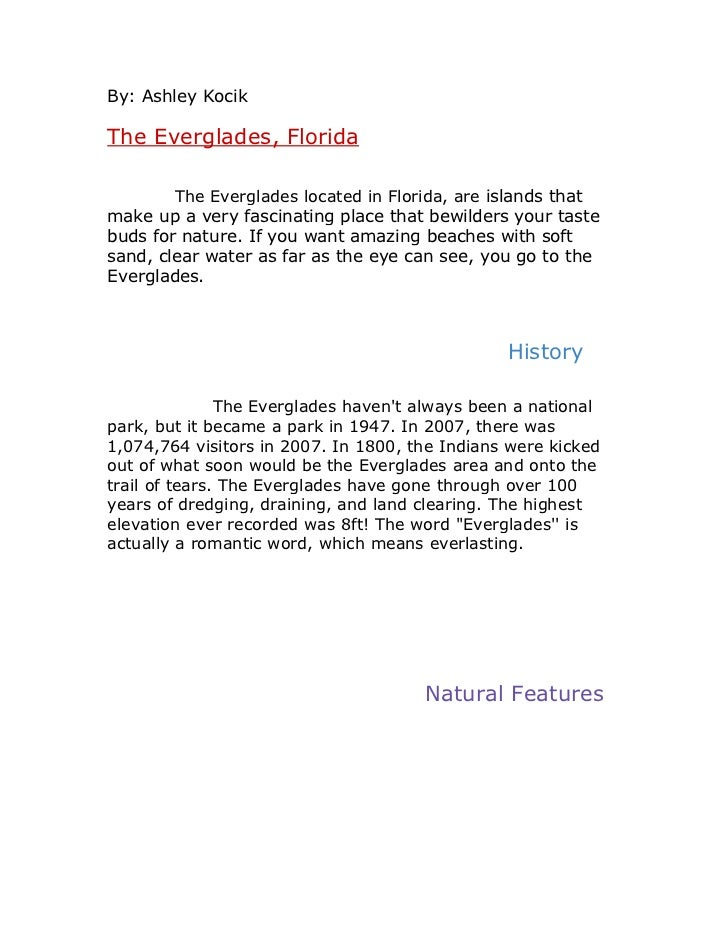 By: Ashley Kocik  The Everglades, Florida          The Everglades located in Florida, are islands that make up a very fasc...