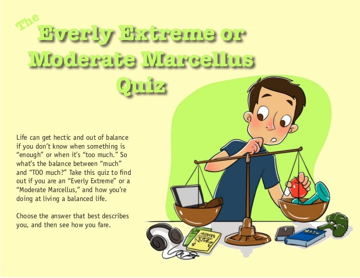 heT   Everly Extreme or   Moderate Marcellus          QuizLife can get hectic and out of balanceif you don't know when som...