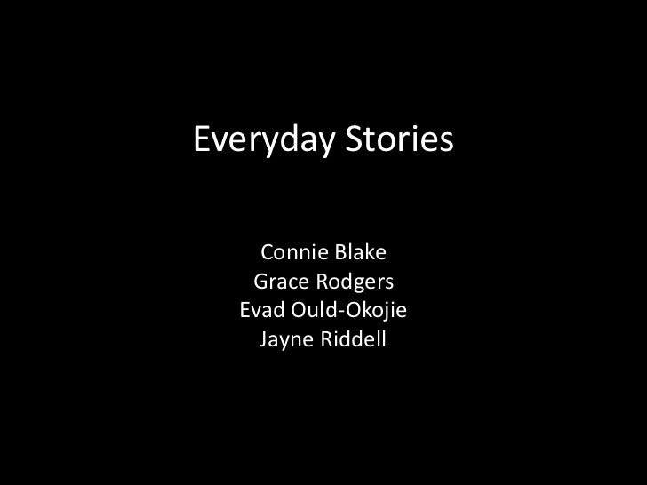 Everyday Stories<br />Connie Blake<br />Grace Rodgers<br />EvadOuld-Okojie<br />Jayne Riddell<br />
