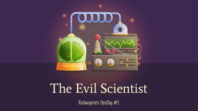 The Evil Scientist Railwaymen DevDay #1