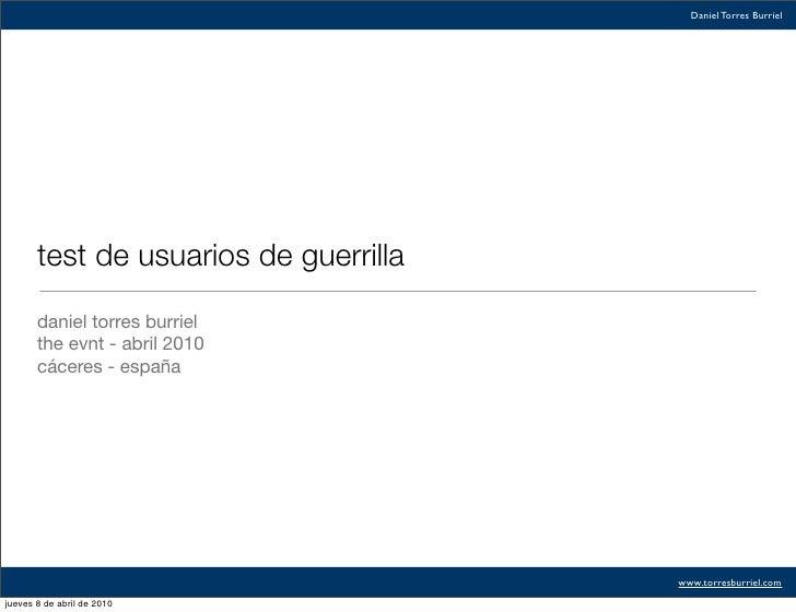 Daniel Torres Burriel            test de usuarios de guerrilla         daniel torres burriel        the evnt - abril 2010 ...