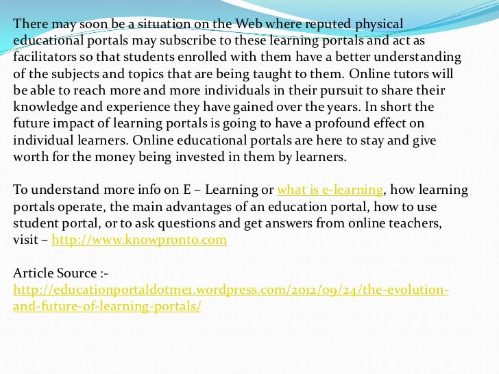 There may soon be a situation on the Web where reputed physicaleducational portals may subscribe to these learning portals...
