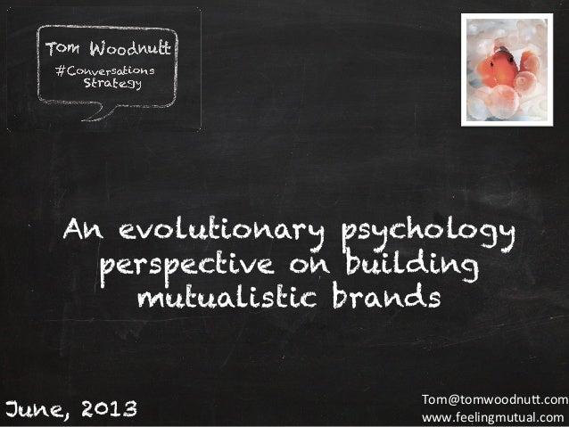 Copyright Tom Woodnu1 Ltd.  An evolutionary psychologyperspective on buildingmutualistic brandsJune, 2013Tom@tom...