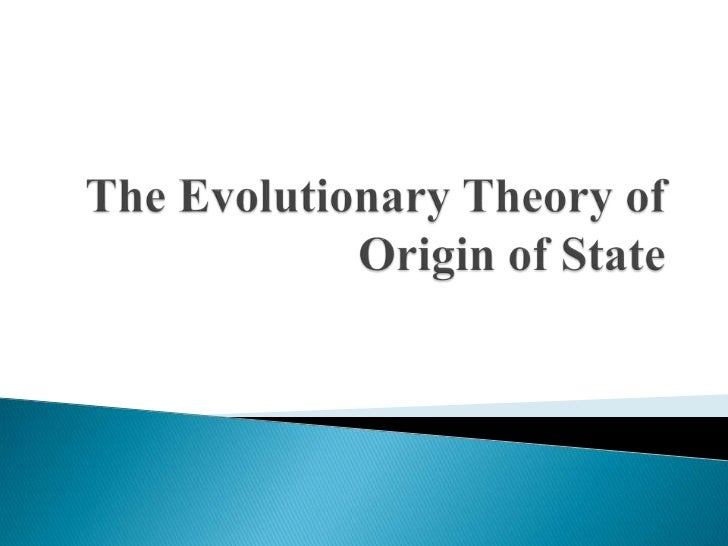 theory of origin of state essay Origin of species - darwin's classic work and the foundation of evolutionary theory natural selection in theory and practice check out the latest science.