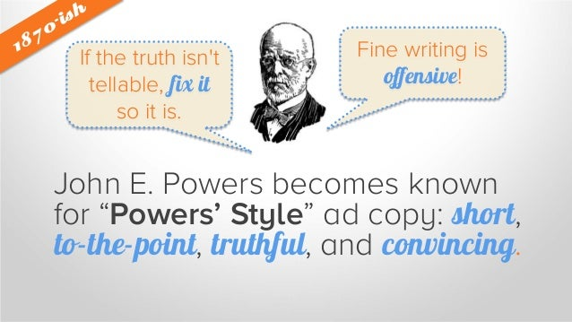 "It's all about the reason why ""Powers' Style"" copywriting inspired an era of simple, straightforward ads that convey why t..."