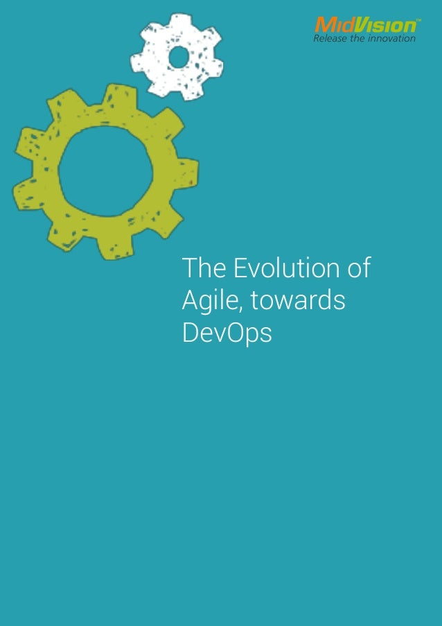 The Evolution of Agile, towards DevOps