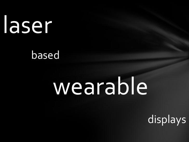 laser<br />based<br />wearable<br />displays<br />