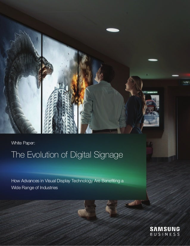 White Paper: The Evolution of Digital Signage How Advances in Visual Display Technology Are Benefiting a Wide Range of Ind...