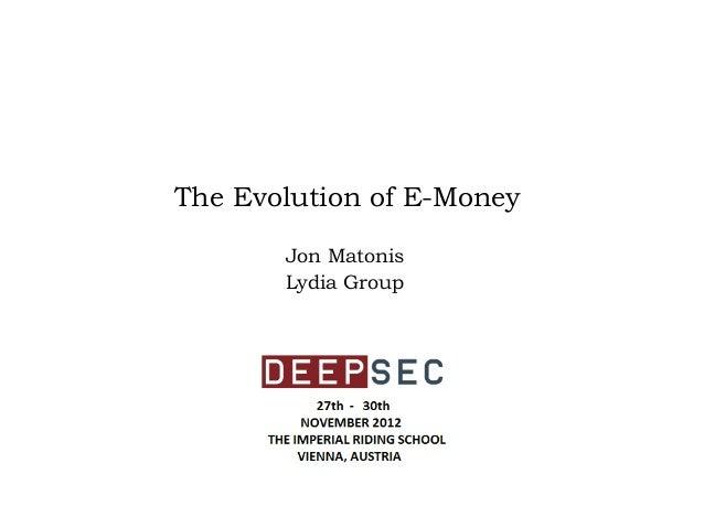 The Evolution of E-Money       Jon Matonis       Lydia Group