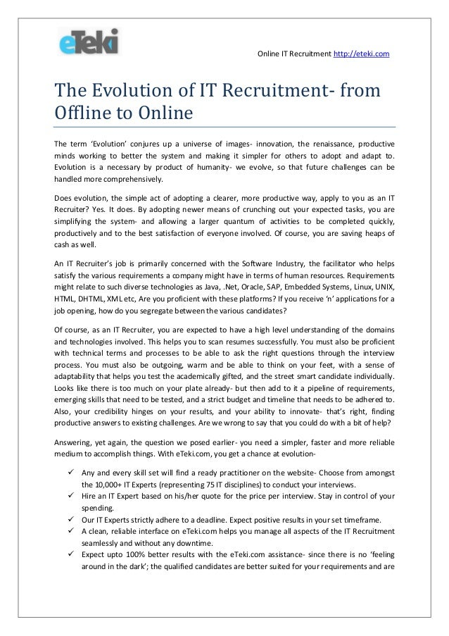 Online IT Recruitment http://eteki.com  The Evolution of IT Recruitment- from Offline to Online The term 'Evolution' conju...