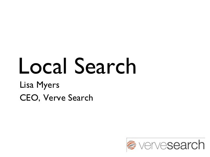 Local Search Lisa Myers  CEO, Verve Search