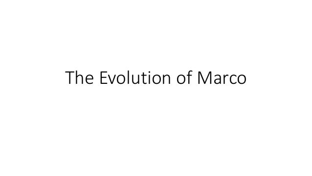 The Evolution of Marco