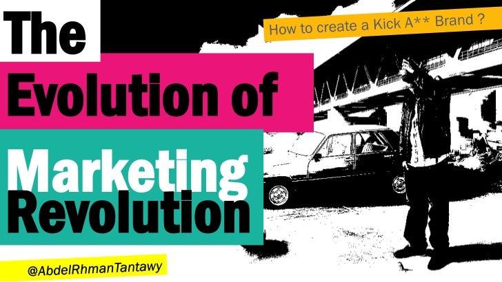 TheEvolution ofMarketingRevolution