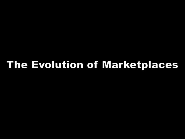 The Evolution of Marketplaces