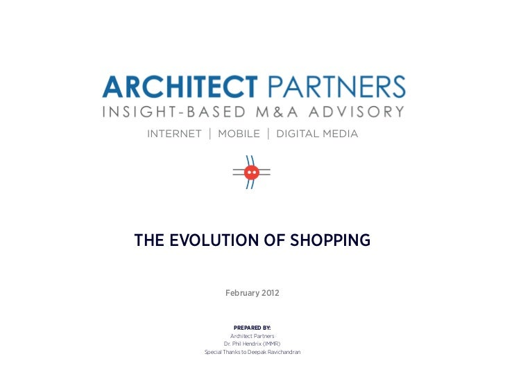 THE EVOLUTION OF SHOPPING               February 2012                   PREPARED BY:                  Architect Partners  ...