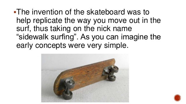 why were skateboards invented